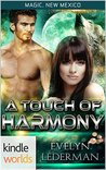 A Touch of Harmony (Magic, New Mexico Kindle Worlds Novella)