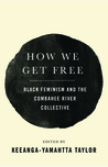 Book cover for How We Get Free: Black Feminism and the Combahee River Collective