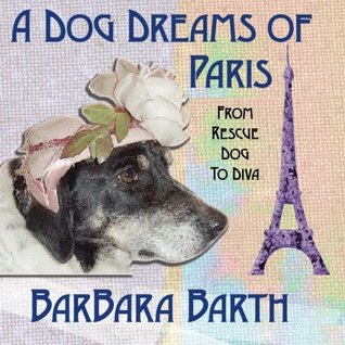 A Dog Dreams Of Paris: From Rescue Dog To Diva