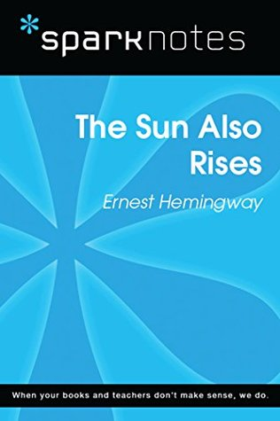 The Sun Also Rises (SparkNotes Literature Guide) (SparkNotes Literature Guide Series)