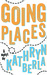 Going Places by Kathryn Berla