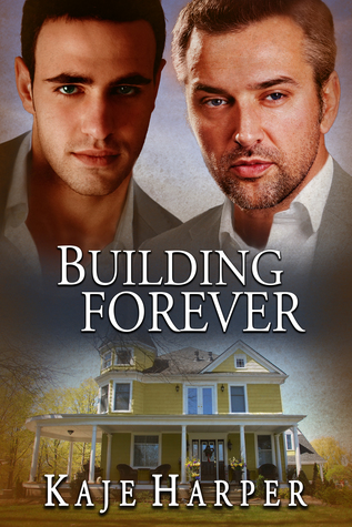 New Release Review: Building Forever (The Rebuilding Year #3) by Kaje Harper