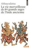 Vie merveilleuse de 84 grands sages de l'Inde ancienne
