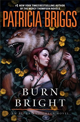 Early Review: Burn Bright by Patricia Briggs (@jessicadhaluska, @Mercys_Garage, @AceRocBooks)