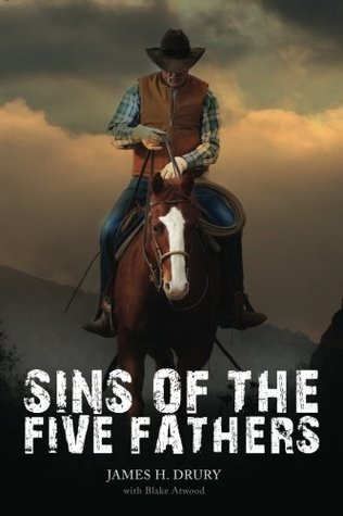 Sins of the Five Fathers by James H. Drury