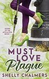 Must Love Plague: (A Sisters of the Apocalypse Novel, #1)