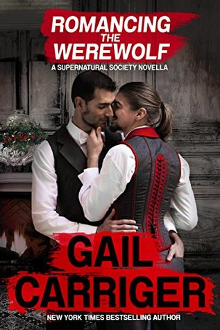 New Release Review: Romancing the Werewolf: A Supernatural Society Novella (Supernatural Society #2) by Gail Carriger