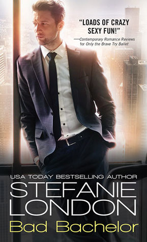 Bad Bachelor by Stefanie London