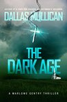 The Dark Age: A Marlowe Gentry Thriller (Marlowe Gentry Thriller Series Book 2)