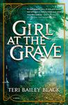 Girl at the Grave by Teri Bailey Black