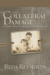 Collateral Damage: A World War II Orphan: Lost and Found