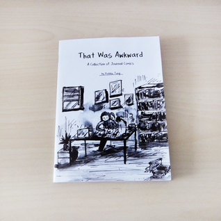 That Was Awkward: A Collection of Journal Comics