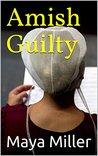 Amish Guilty