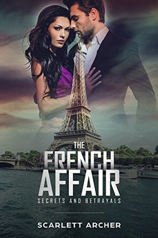 THE FRENCH AFFAIR: Secrets and Betrayals