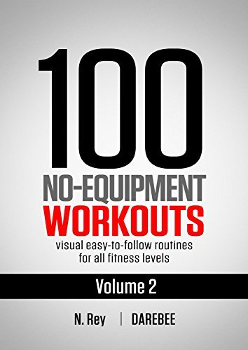 100 No-Equipment Workouts Vol. 2: Easy to Follow Home Workout Routines with Visual Guides for All Fitness Levels (No-Equipment at Home Workouts)