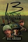 13 Months in Vietnam by Bill Kroger