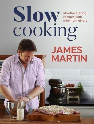 Slow cooking mouthwatering recipes with minimum effort by james martin forumfinder Choice Image