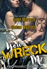 You Wreck Me (The Prospect Series, #1)