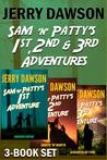 Sam 'n' Patty's 1st, 2nd & 3rd Adventures by Jerry Dawson