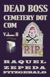 Dead Boss Cemetery Dot Com, Volume II