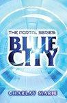 Blue City (The Portal Series Book 1)