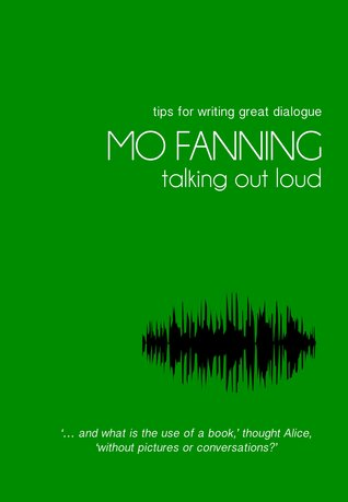 Talking out loud - Sparkling tips for writing great dialogue