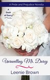 Unravelling Mr. Darcy: A Pride and Prejudice Novella (A Dash of Darcy)