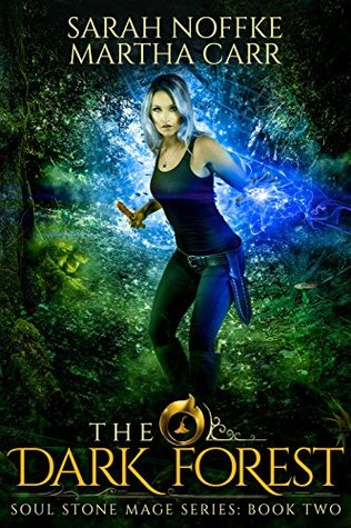 The Dark Forest: The Revelations of Oriceran (Soul Stone Mage, #2)
