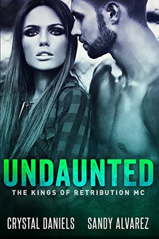 Undaunted (The Kings of Retribution MC, #1)