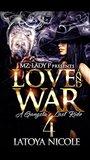 Love and War 4 by Latoya Nicole