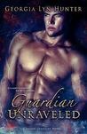 Guardian Unraveled (Fallen Guardians #3)