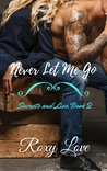 Never Let Me Go: Secrets And Lies, Book 2