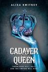 Cadaver & Queen (Cadaver & Queen, #1)