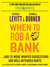 When to Rob a Bank...And 131 More Warped Suggestions and Well... by Stephen J. Dubner