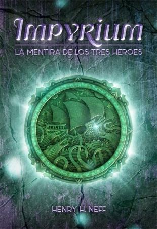 Impyrium. La mentira de los tres héroes