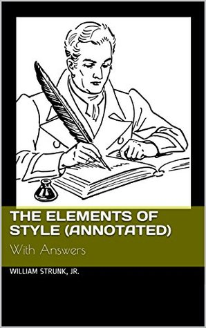 The Elements of Style (Annotated): With Answers