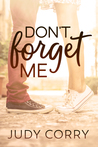 Don't Forget Me by Judy  Corry
