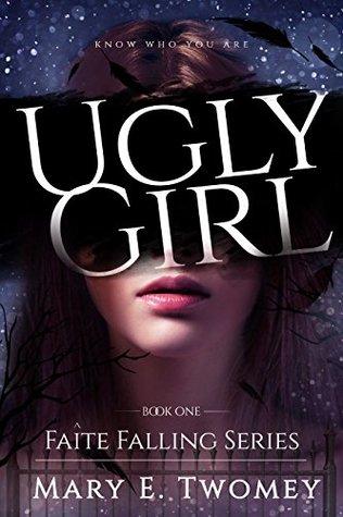 Ugly Girl (Faite Falling, #1)