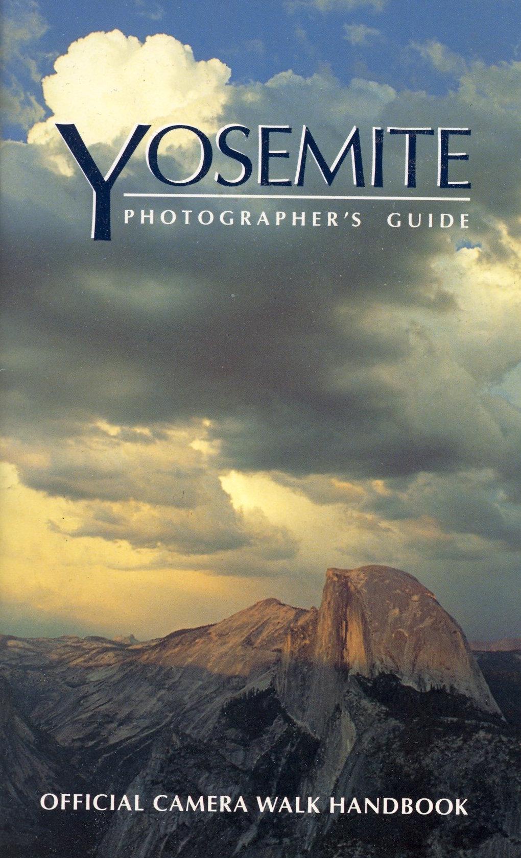 Yosemite Photographer's Guide; Official Camera Walk Handbook