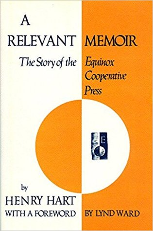 A Relevant Memoir : The Story of the Equinox Cooperative Press