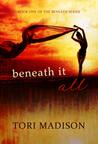 Beneath It All (Beneath, #1)