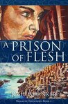 A Prison of Flesh by Joshua Banker