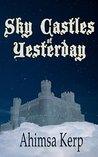 Sky Castles of Yesterday