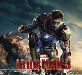 MARVEL'S IRON MAN 3 - THE ART OF THE MOVIE