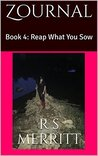Reap What You Sow (Zournal #4)