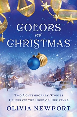 Colors of Christmas: Two Contemporary Stories Celebrate the Hope of Christmas