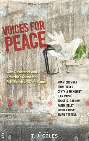 Voices for Peace: War, Resistance and America's Quest for Full-Spectrum Dominance
