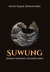 Suwung: Ajaran Rahasia Leluhur Jawa