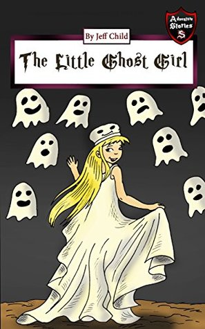 The Little Ghost Girl: Diary of a Cute, Spooky Teenage Girl