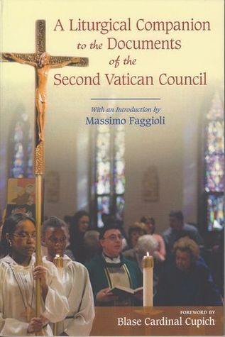 A Liturgical Companion to the Documents of the Second Vatican... by Various